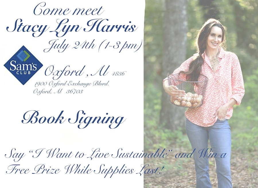 """Come meet me at the Grand Opening of Sam's Club in Oxford, Alabama on July 24th from 1pm. to 3 pm. I will be signing books and say, """"I want to live sustainable"""" and win a prize while supplies last."""
