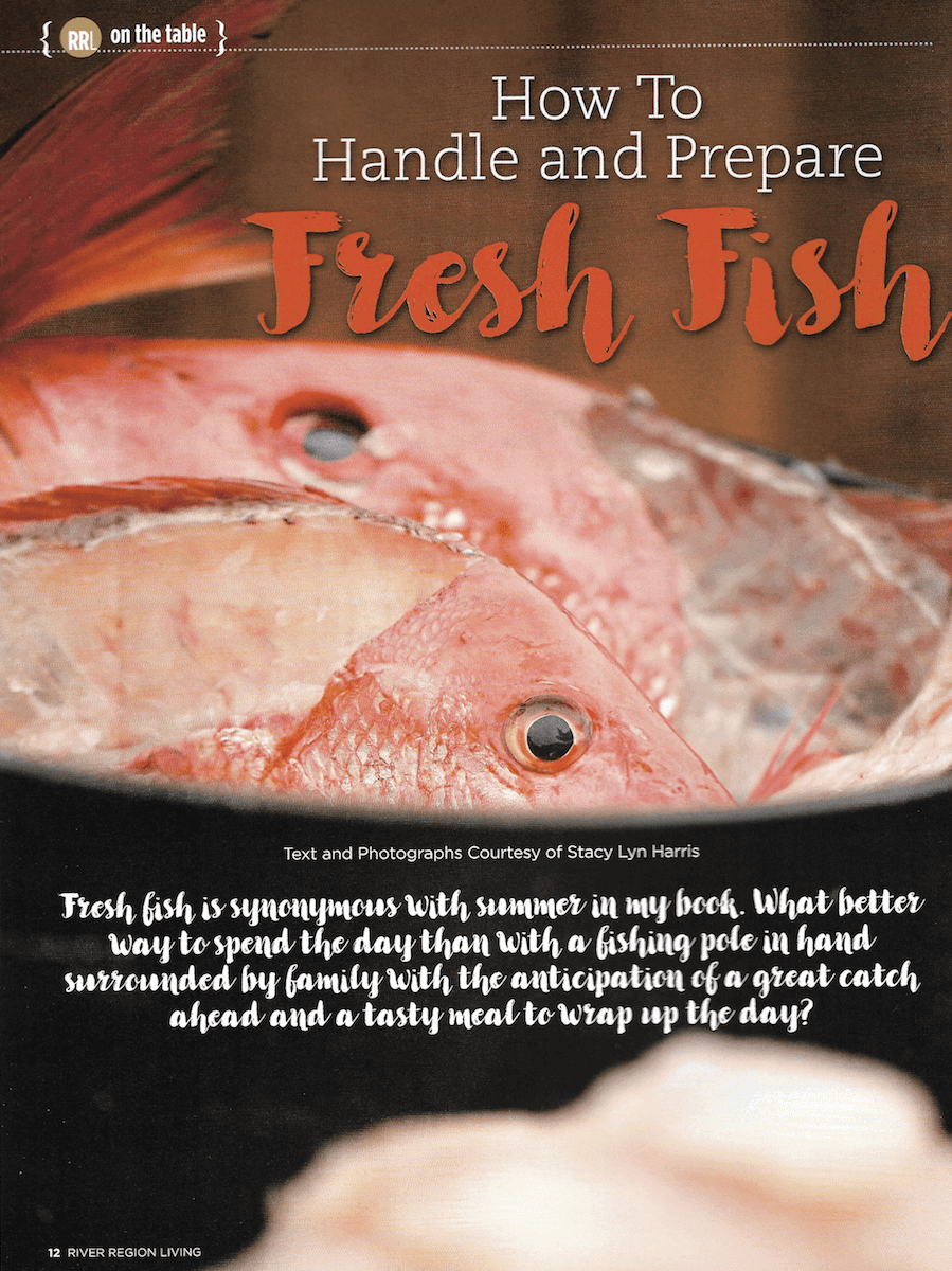 Stacy Lyn Harris' River Region Article on How to Handle and Prepare Fresh Fish from Ocean to Table.