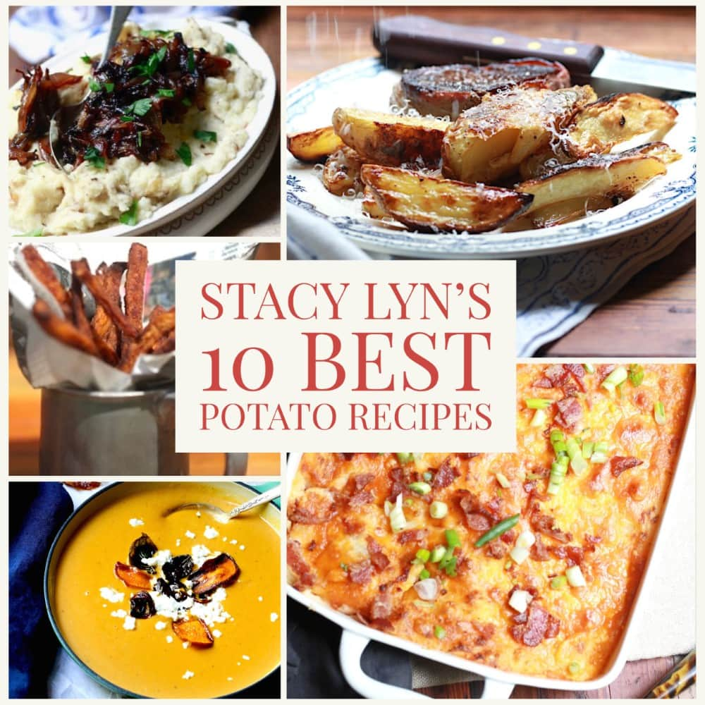 montage of Stacy Lyn's potato and sweet potato recipes: mashed potatoes, fries, casserole, soup